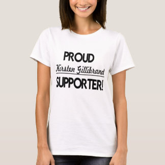 Proud Kirsten Gillibrand Supporter! T-Shirt
