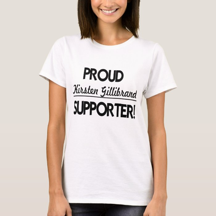 Proud Kirsten Gillibrand Supporter! T-Shirt