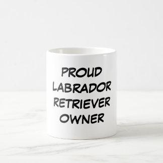 """""""Proud Labrador Retriever Owner"""" Mug"""