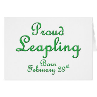 Proud Leapling Leap Year Birthday Card