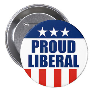 proud liberal pinback button