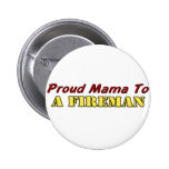Proud Mama To A Fireman Pin