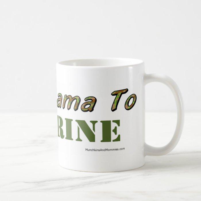 Proud Mama To A Marine Coffee Mug