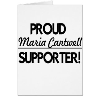 Proud Maria Cantwell Supporter! Card