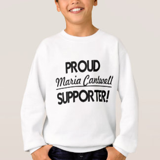 Proud Maria Cantwell Supporter! Sweatshirt