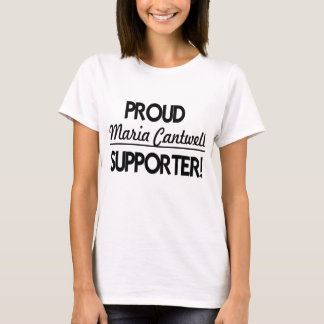 Proud Maria Cantwell Supporter! T-Shirt