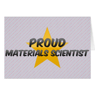 Proud Materials Scientist Greeting Cards
