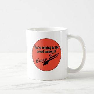 Proud Mayor of Crazy Town Coffee Mug
