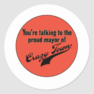 Proud Mayor of Crazy Town Stickers