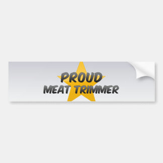 Proud Meat Trimmer Bumper Stickers