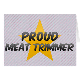 Proud Meat Trimmer Card