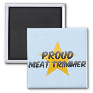 Proud Meat Trimmer Refrigerator Magnet