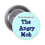 Proud Member of, The Angry Mob 2 Inch Round Button