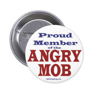 Proud Member of the Angry Mob Pinback Button
