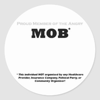 Proud Member of the Angry Mob Classic Round Sticker