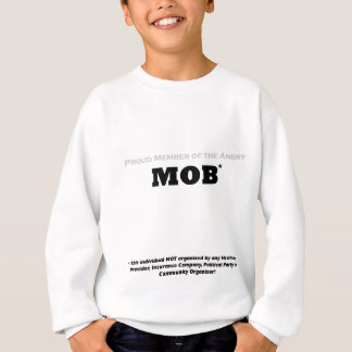 Proud Member of the Angry Mob Sweatshirt