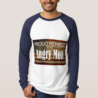 Proud Member of the Angry Mob T-Shirt