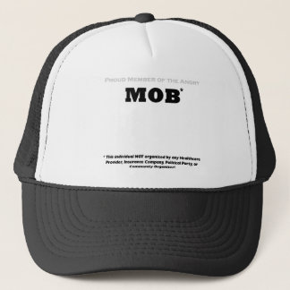 Proud Member of the Angry Mob Trucker Hat