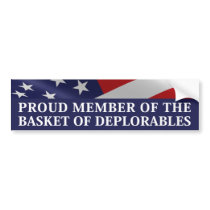 Proud Member Of The Basket of Deplorables Bumper Sticker