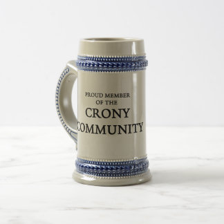 Proud Member Of The Crony Community Stein
