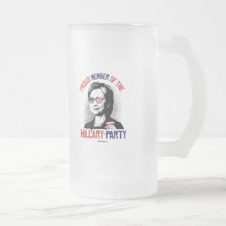 Proud Member of the Hillary Party 16 Oz Frosted Glass Beer Mug