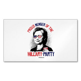 Proud Member of the Hillary Party Magnetic Business Cards (Pack Of 25)