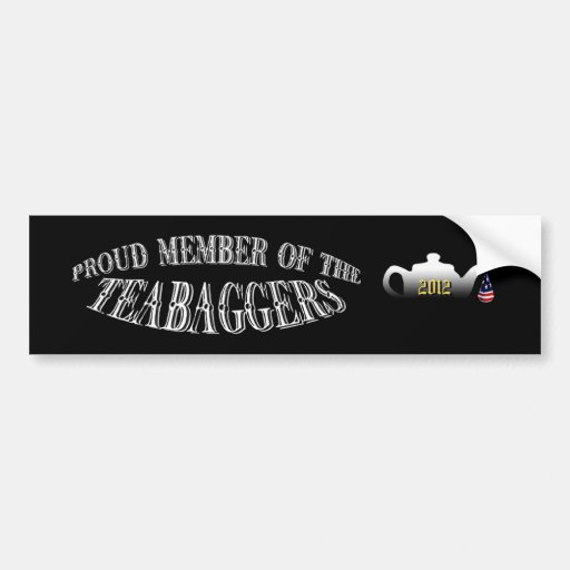"""PROUD MEMBER OF THE TEABAGGERS"" CAR BUMPER STICKER"