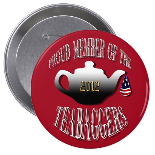 """PROUD MEMBER OF THE TEABAGGERS"" BUTTONS"