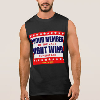PROUD MEMBER OF THE VAST RIGHT WING CONSPIRACY SLEEVELESS SHIRT