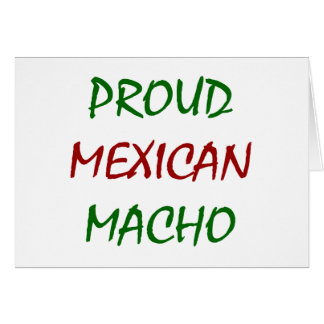 Proud Mexican Macho Greeting Card