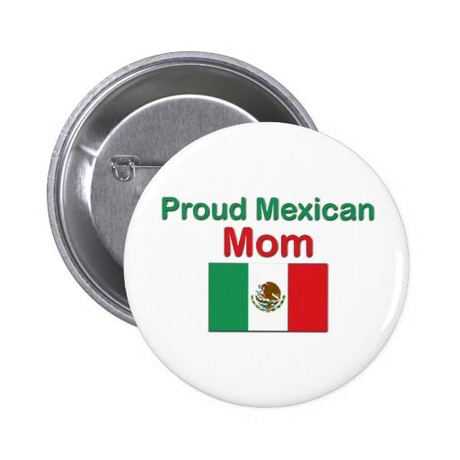 Proud Mexican Mom Pinback Buttons