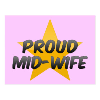 Proud Mid-Wife Postcard