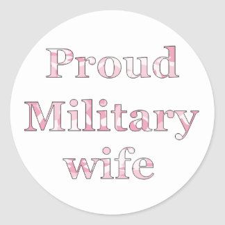 Proud Military Wife Classic Round Sticker