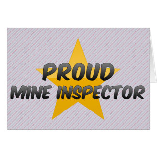 Proud Mine Inspector Greeting Card