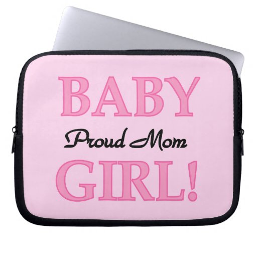 Proud Mom Baby Girl Gifts Laptop Computer Sleeve