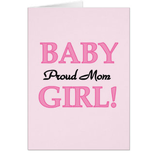 Proud Mom Baby Girl Tshirts and Gifts Greeting Card