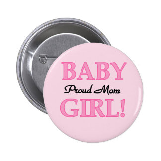 Proud Mom Baby Girl Tshirts and Gifts Pinback Button