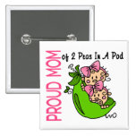 Proud Mom Of 2 Peas In A Pod (Girls) Pinback Button