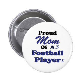 Proud Mom of 3 Football Players Pinback Button