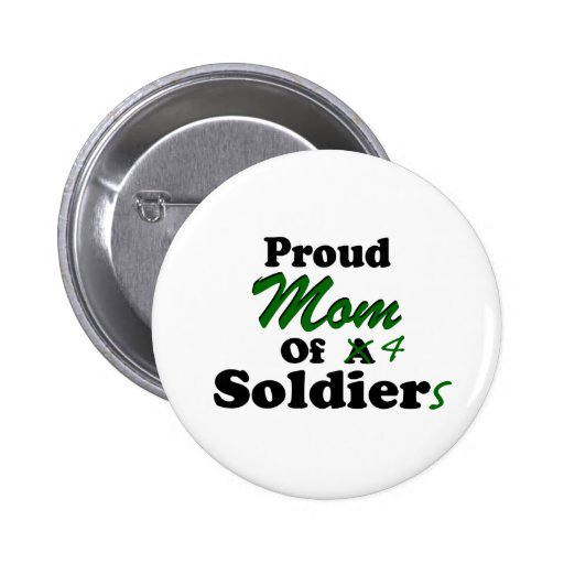 Proud Mom Of 4 Soldiers Pin