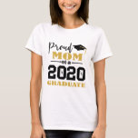 "Proud Mom of a 2020 Graduate T-Shirt<br><div class=""desc"">""Proud Mom of a 2020 Graduate"" typography in black and gold color,  but can be changed by clicking the Customize Further link.  Mom shows pride in her class of 2020 grad.</div>"