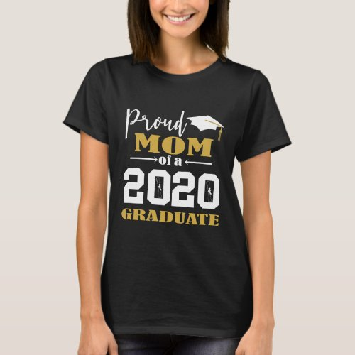 Proud Mom of a 2020 Graduate White T_Shirt