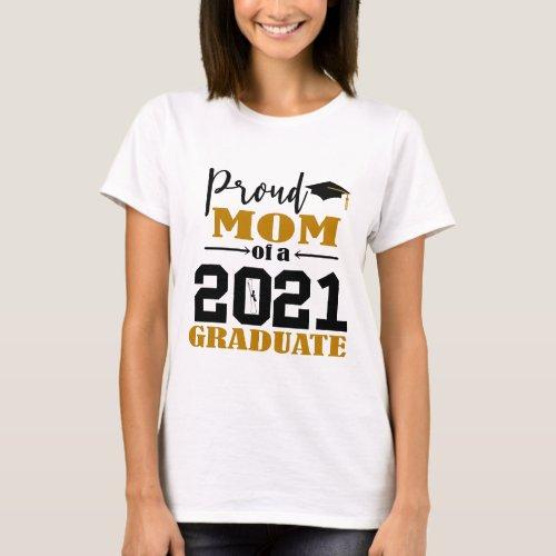 Proud Mom of a 2021 Graduate T_Shirt