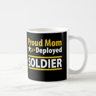 Proud Mom of a Deployed Soldier Mug