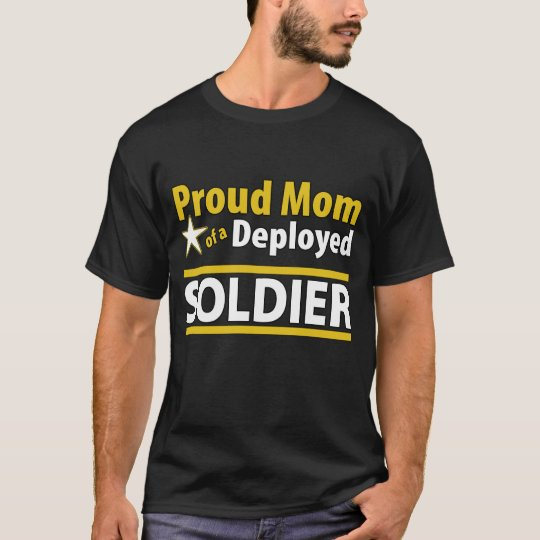 Proud Mom of a Deployed Soldier Shirt
