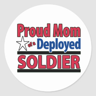 Proud Mom of a Deployed Soldier Classic Round Sticker