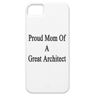 Proud Mom Of A Great Architect iPhone 5 Case