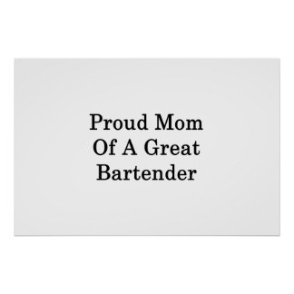 Proud Mom Of A Great Bartender Poster