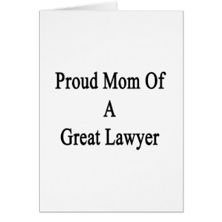 Proud Mom Of A Great Lawyer Greeting Card