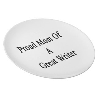 Proud Mom Of A Great Writer Plate